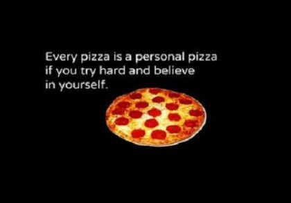 every-pizza-personal-pizza-try-hard-believe-in-yourself-meme-420x294.jpg